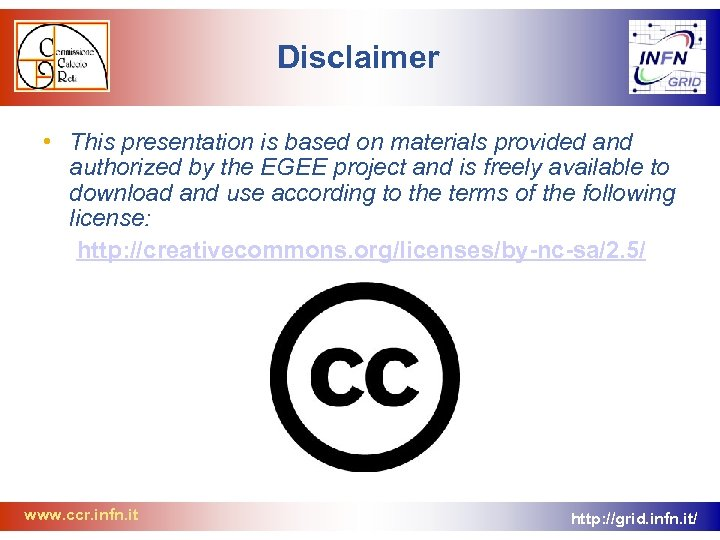 Disclaimer • This presentation is based on materials provided and authorized by the EGEE