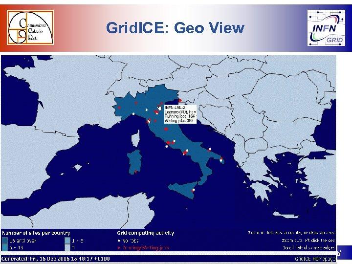 Grid. ICE: Geo View www. ccr. infn. it http: //grid. infn. it/