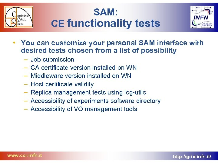 SAM: CE functionality tests • You can customize your personal SAM interface with desired