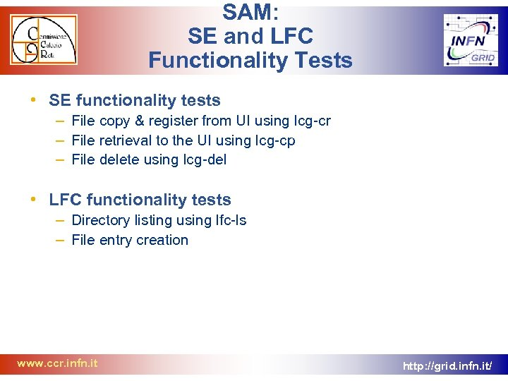 SAM: SE and LFC Functionality Tests • SE functionality tests – File copy &