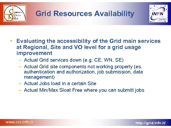 Grid Resources Availability • Evaluating the accessibility of the Grid main services at Regional,