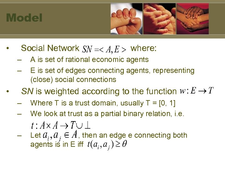 Model • Social Network – – • where: A is set of rational economic