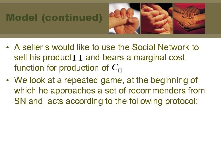 Model (continued) • A seller s would like to use the Social Network to