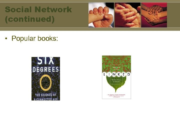 Social Network (continued) • Popular books: