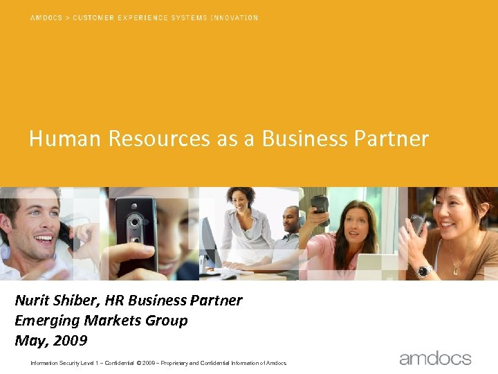 Human Resources as a Business Partner Nurit Shiber, HR Business Partner Emerging Markets Group