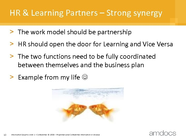 HR & Learning Partners – Strong synergy > The work model should be partnership