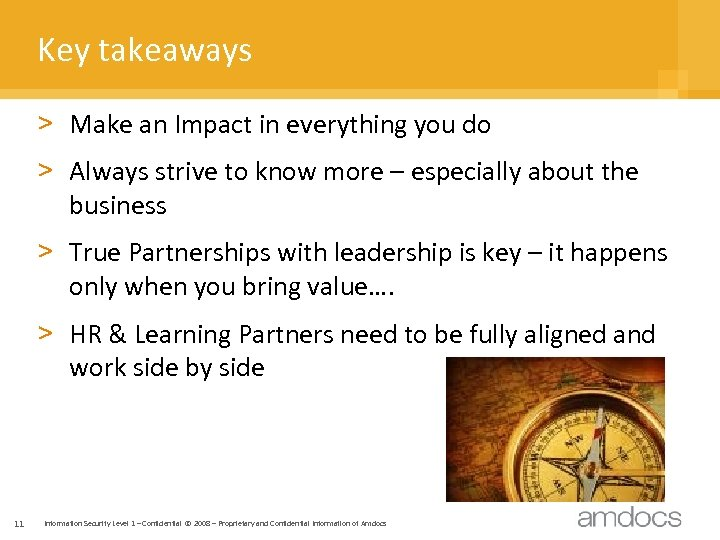 Key takeaways > Make an Impact in everything you do > Always strive to