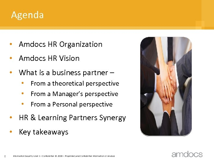 Agenda • Amdocs HR Organization • Amdocs HR Vision • What is a business