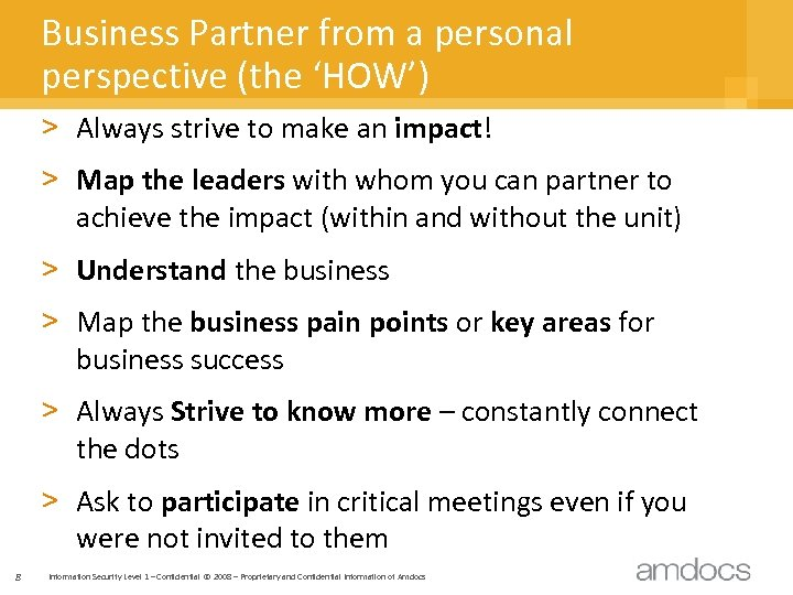 Business Partner from a personal perspective (the 'HOW') > Always strive to make an