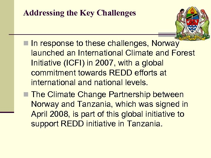Addressing the Key Challenges n In response to these challenges, Norway launched an International