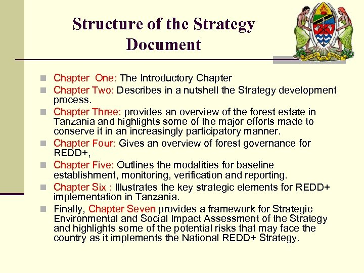 Structure of the Strategy Document n Chapter One: The Introductory Chapter n Chapter Two: