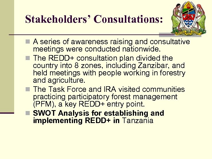Stakeholders' Consultations: n A series of awareness raising and consultative meetings were conducted nationwide.