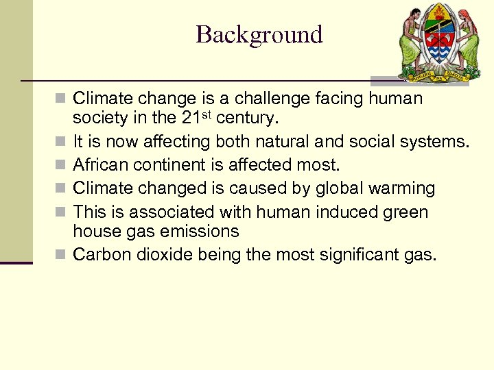 Background n Climate change is a challenge facing human n n society in the
