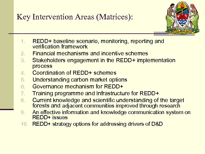 Key Intervention Areas (Matrices): 1. 2. 3. 4. 5. 6. 7. 8. REDD+ baseline