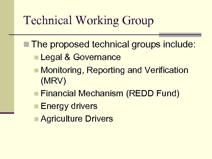 Technical Working Group n The proposed technical groups include: n Legal & Governance n