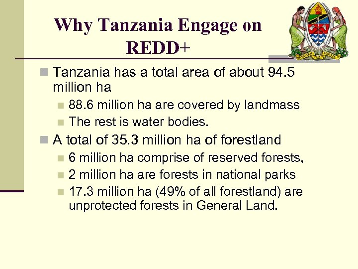 Why Tanzania Engage on REDD+ n Tanzania has a total area of about 94.