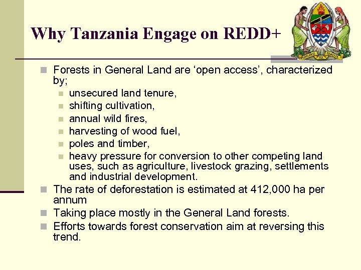 Why Tanzania Engage on REDD+ n Forests in General Land are 'open access', characterized