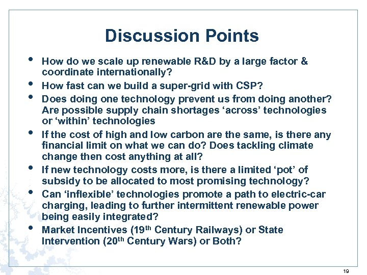 Discussion Points • • How do we scale up renewable R&D by a large
