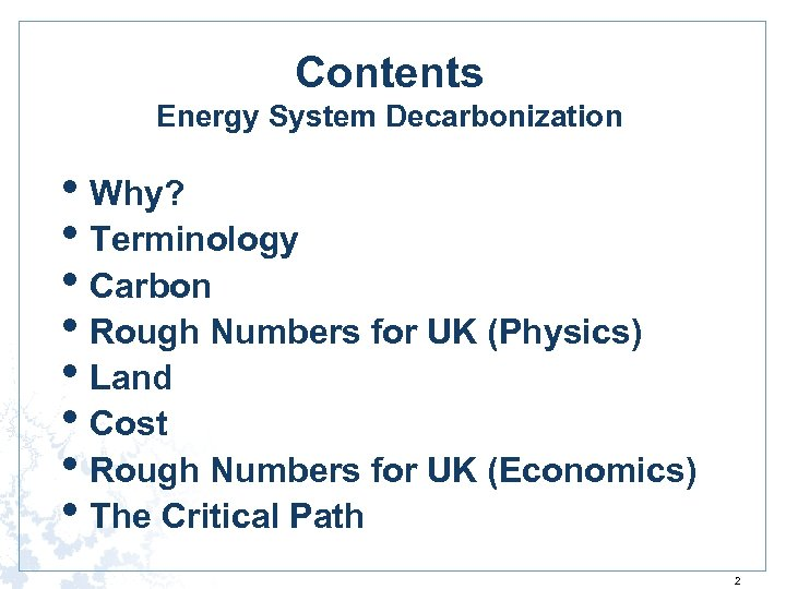 Contents Energy System Decarbonization • Why? • Terminology • Carbon • Rough Numbers for