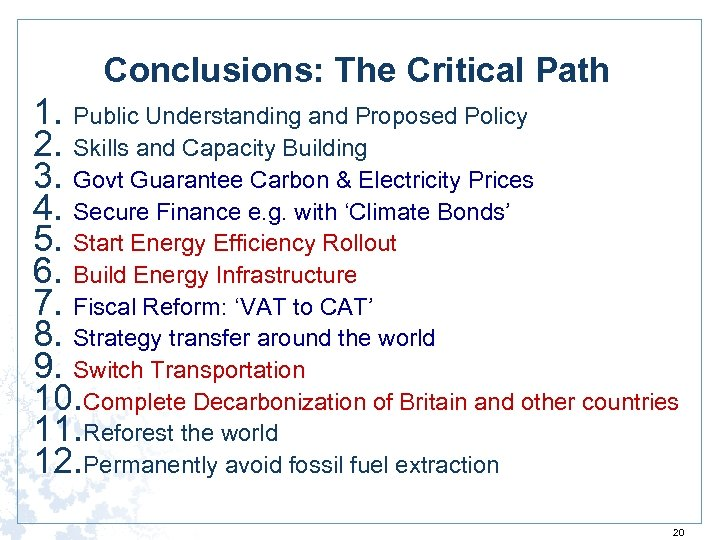 Conclusions: The Critical Path 1. Public Understanding and Proposed Policy 2. Skills and Capacity