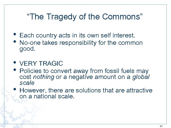 """The Tragedy of the Commons"" • • Each country acts in its own self"