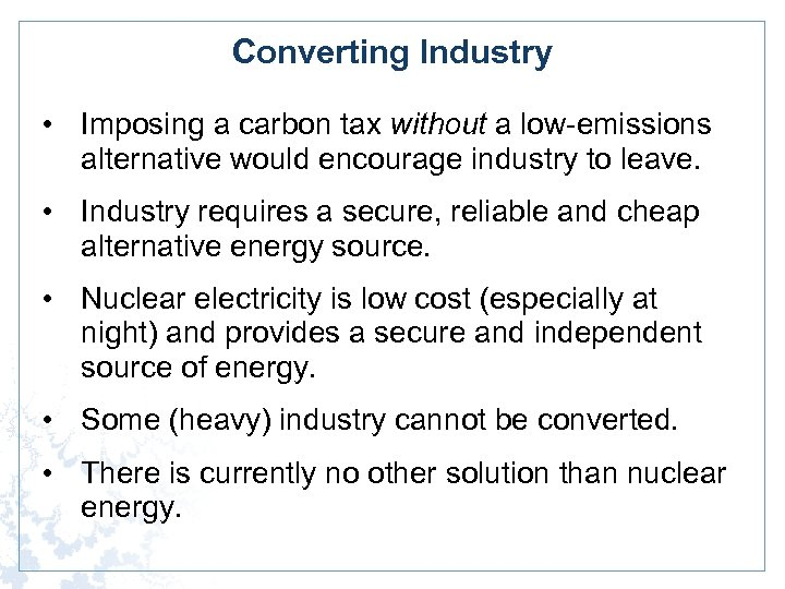 Converting Industry • Imposing a carbon tax without a low-emissions alternative would encourage industry
