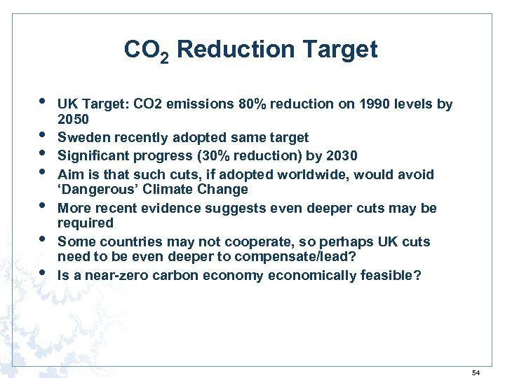 CO 2 Reduction Target • • UK Target: CO 2 emissions 80% reduction on