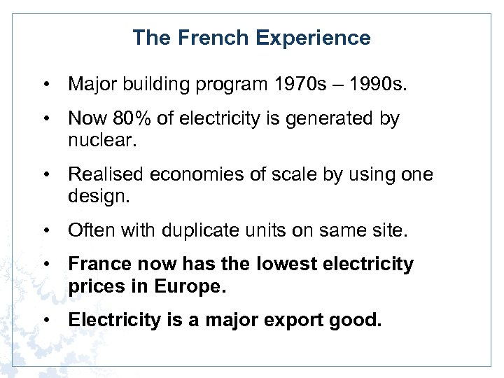 The French Experience • Major building program 1970 s – 1990 s. • Now