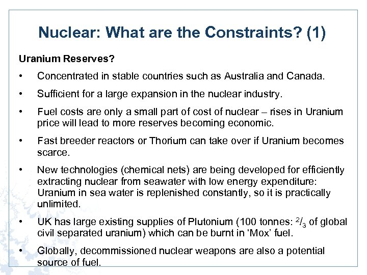Nuclear: What are the Constraints? (1) Uranium Reserves? • Concentrated in stable countries such