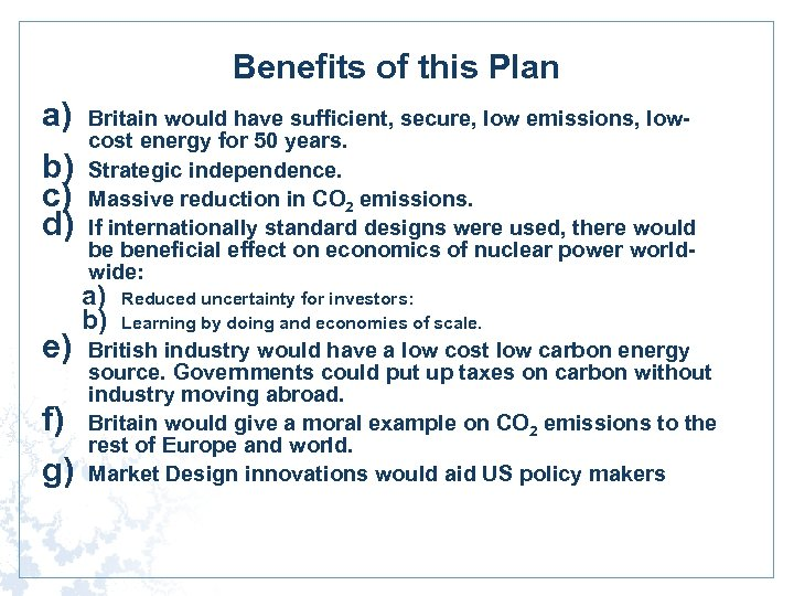Benefits of this Plan a) b) c) d) e) f) g) Britain would have