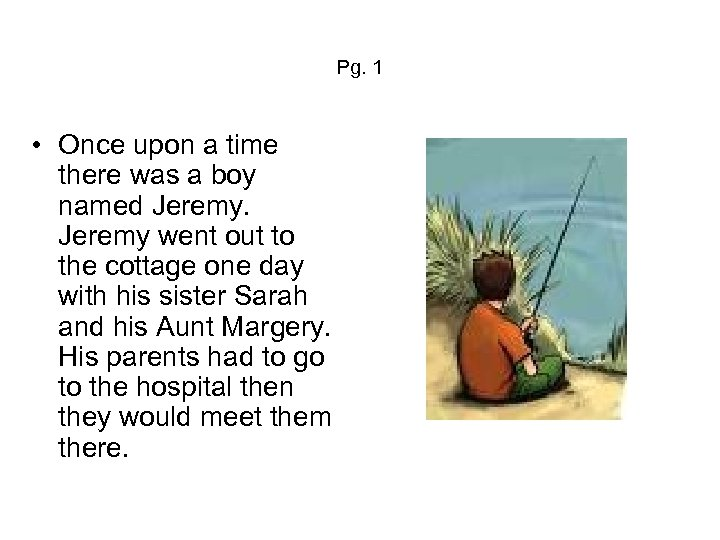 Pg. 1 • Once upon a time there was a boy named Jeremy went