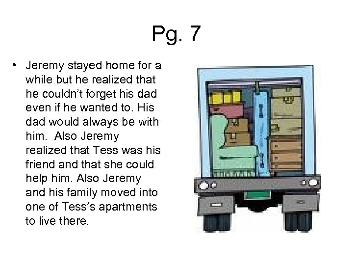 Pg. 7 • Jeremy stayed home for a while but he realized that he