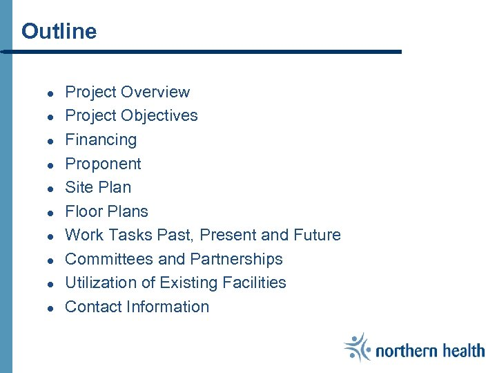 Outline ● ● ● ● ● Project Overview Project Objectives Financing Proponent Site Plan