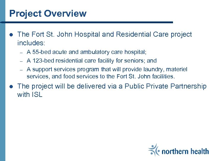 Project Overview l The Fort St. John Hospital and Residential Care project includes: –