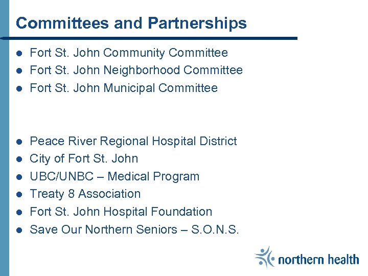 Committees and Partnerships l l l l l Fort St. John Community Committee Fort