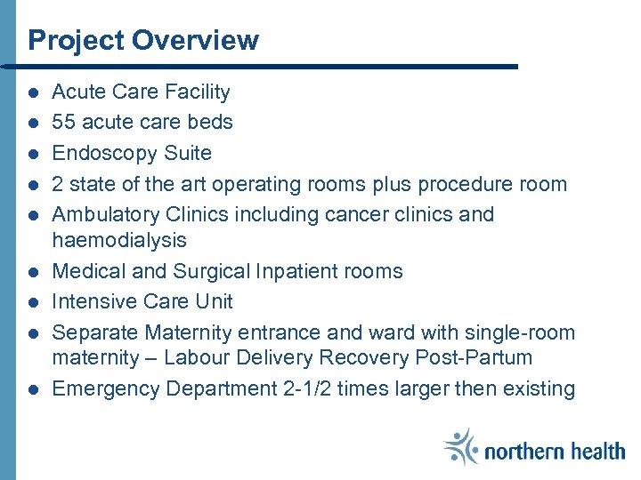 Project Overview l l l l l Acute Care Facility 55 acute care beds