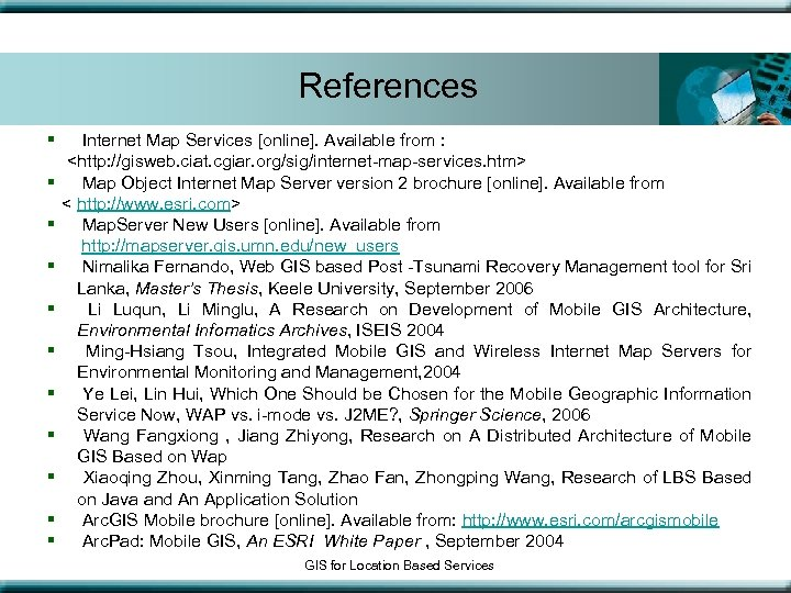 References § § § Internet Map Services [online]. Available from : <http: //gisweb. ciat.