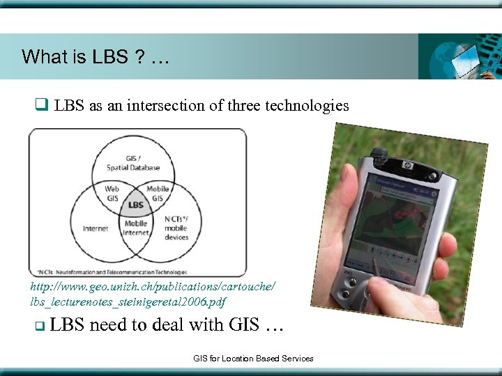 What is LBS ? … q LBS as an intersection of three technologies http: