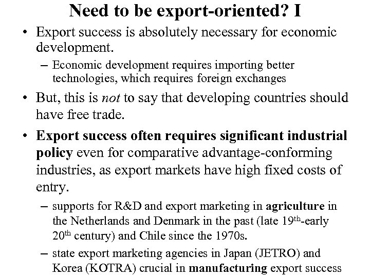 Need to be export-oriented? I • Export success is absolutely necessary for economic development.