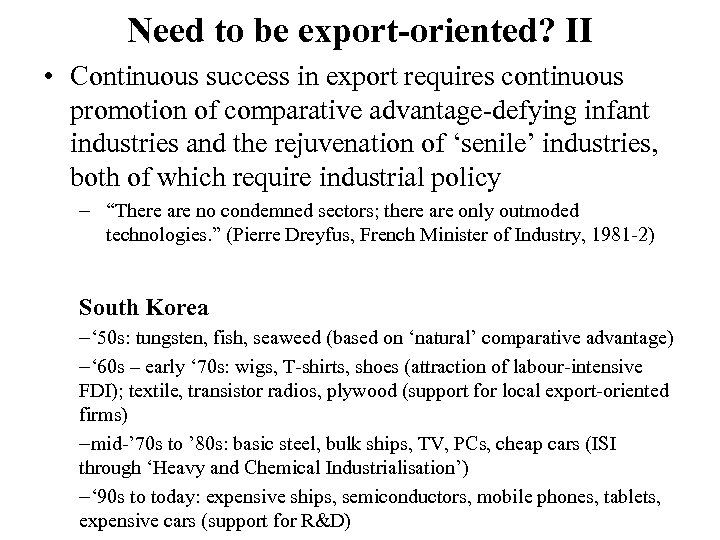 Need to be export-oriented? II • Continuous success in export requires continuous promotion of