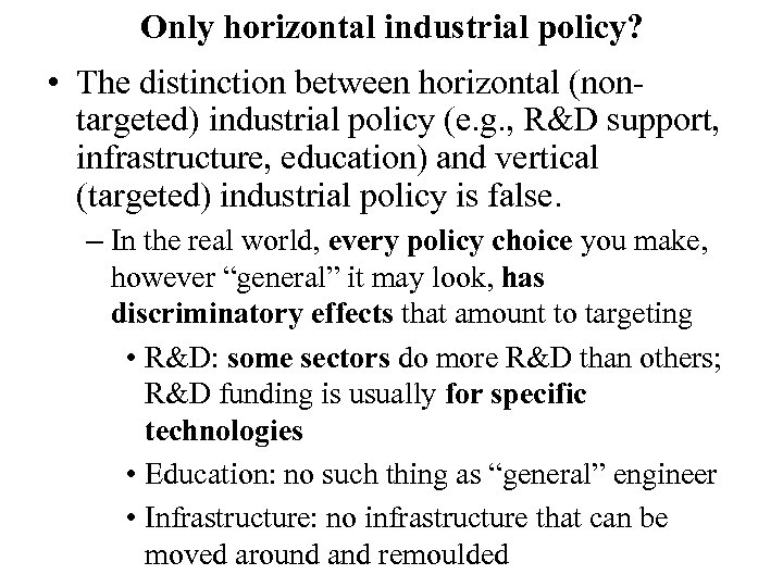 Only horizontal industrial policy? • The distinction between horizontal (nontargeted) industrial policy (e. g.