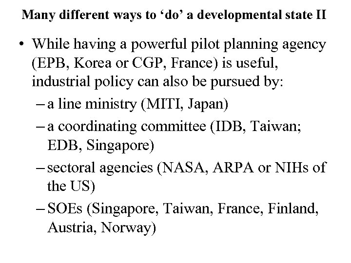 Many different ways to 'do' a developmental state II • While having a powerful