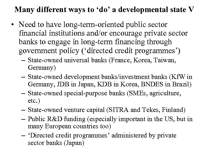 Many different ways to 'do' a developmental state V • Need to have long-term-oriented