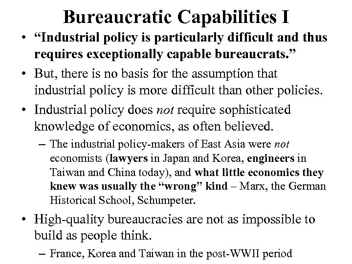 "Bureaucratic Capabilities I • ""Industrial policy is particularly difficult and thus requires exceptionally capable"