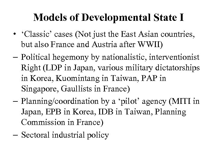 Models of Developmental State I • 'Classic' cases (Not just the East Asian countries,