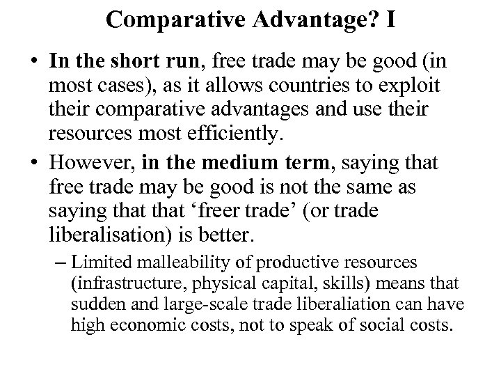 Comparative Advantage? I • In the short run, free trade may be good (in