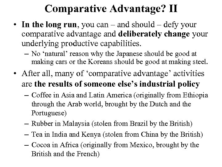 Comparative Advantage? II • In the long run, you can – and should –