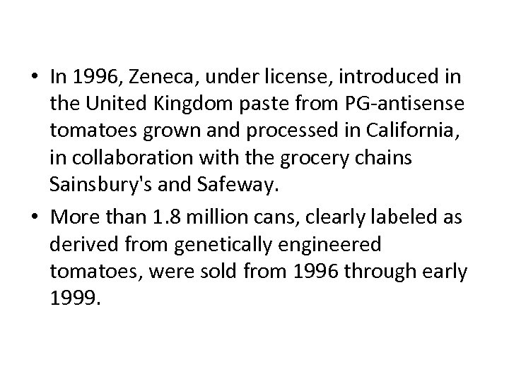 • In 1996, Zeneca, under license, introduced in the United Kingdom paste from