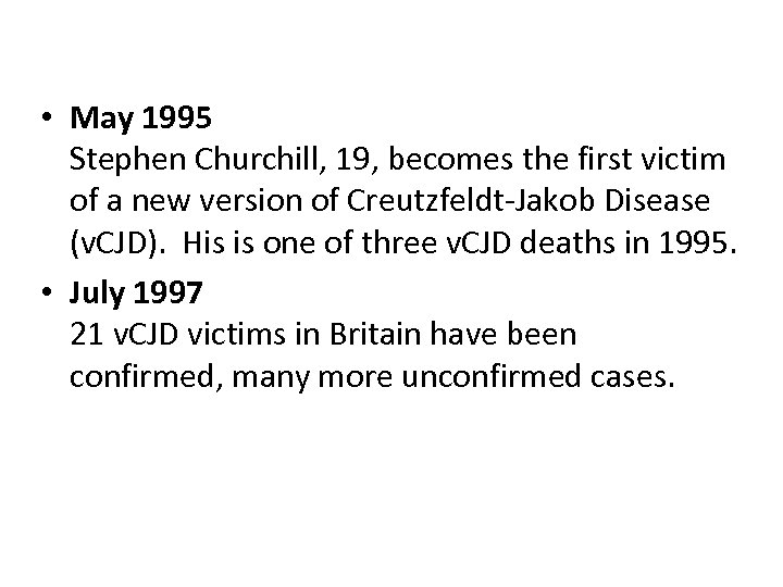 • May 1995 Stephen Churchill, 19, becomes the first victim of a new
