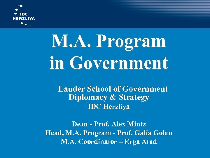 M. A. Program in Government Lauder School of Government Diplomacy & Strategy IDC Herzliya